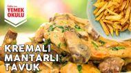 Kremalı Mantarlı Tavuk Yapımı